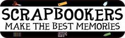Scrapbookers Make the Best Memories Magnet
