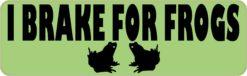 I Brake for Frogs Magnet