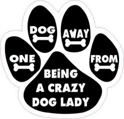 One Dog Away from Crazy Dog Lady Vinyl Sticker