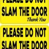 Do Not Slam Door Vinyl Stickers