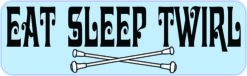 Eat Sleep Twirl Vinyl Sticker