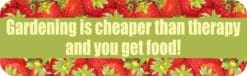 Gardening Cheaper Than Therapy Magnet