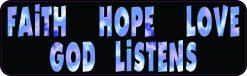 Faith Hope Love God Listens Vinyl Sticker