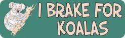 I Brake for Koalas Magnet
