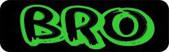 Bro Vinyl Sticker