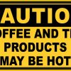 Coffee and Tea Products May Be Hot Vinyl Sticker