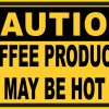 Coffee Products May Be Hot Vinyl Sticker