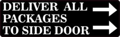 Deliver All Packages to Side Door Vinyl Sticker