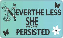 Nevertheless She Persisted Vinyl Sticker