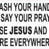Jesus and Germs Are Everywhere Vinyl Sticker