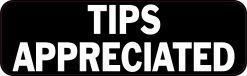 Tips Appreciated Vinyl Sticker