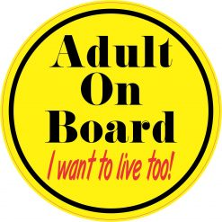 I Want to Live Too Adult on Board Vinyl Sticker